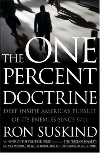 Bestsellers (2006) - The One Percent Doctrine by Ron Suskind