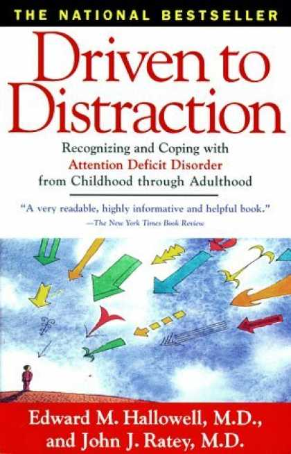 Bestsellers (2006) - Driven To Distraction : Recognizing and Coping with Attention Deficit Disorder f
