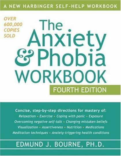 Bestsellers (2006) - The Anxiety & Phobia Workbook, Fourth Edition by Edmund J. Bourne