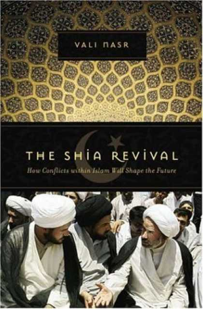 Bestsellers (2006) - The Shia Revival: How Conflicts within Islam Will Shape the Future by Vali Nasr