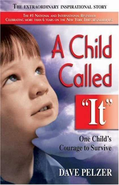 "Bestsellers (2006) - A Child Called ""It"": One Child's Courage to Survive by Dave Pelzer"