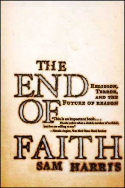 Bestsellers (2006) - The End of Faith: Religion, Terror, and the Future of Reason by Sam Harris