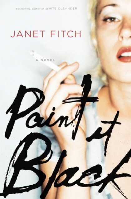 Bestsellers (2006) - Paint It Black: A Novel by Janet Fitch