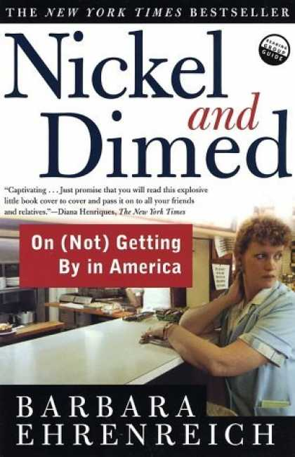 Bestsellers (2006) - Nickel and Dimed: On (Not) Getting By in America by Barbara Ehrenreich
