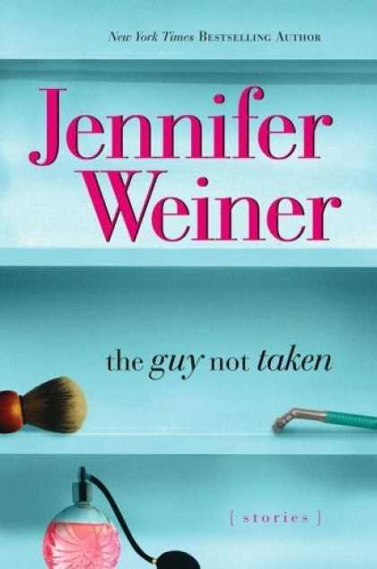 Bestsellers (2006) - The Guy Not Taken: Stories by Jennifer Weiner