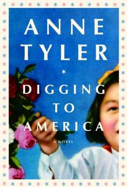 Bestsellers (2006) - Digging to America by Anne Tyler