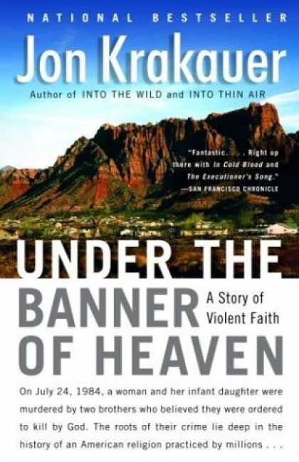 Bestsellers (2006) - Under the Banner of Heaven: A Story of Violent Faith by Jon Krakauer