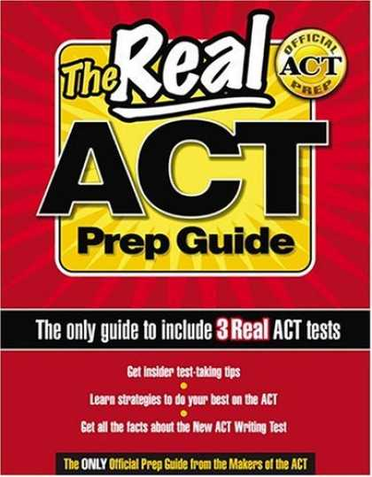 Bestsellers (2006) - The Real ACT Prep Guide: The Only Official Prep Guide From The Makers Of The ACT