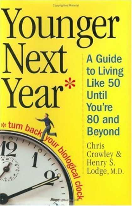 Bestsellers (2006) - Younger Next Year: A Guide to Living Like 50 Until You're 80 and Beyond by Chris
