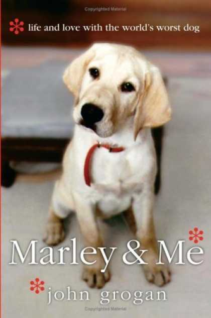 Bestsellers (2006) - Marley & Me: Life and Love with the World's Worst Dog by John Grogan