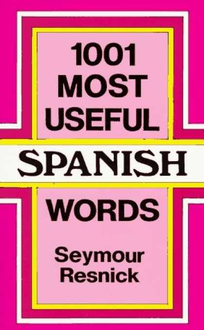 Bestsellers (2006) - 1001 Most Useful Spanish Words (Beginners' Guides) by Seymour Resnick