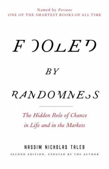 Bestsellers (2006) - Fooled by Randomness: The Hidden Role of Chance in Life and in the Markets by Na
