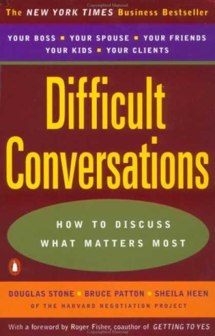 Bestsellers (2006) - Difficult Conversations: How to Discuss what Matters Most by Douglas Stone