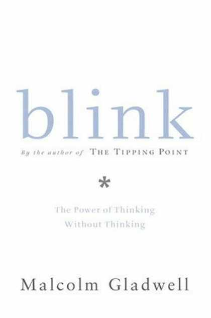 Bestsellers (2006) - Blink: The Power of Thinking Without Thinking by Malcolm Gladwell