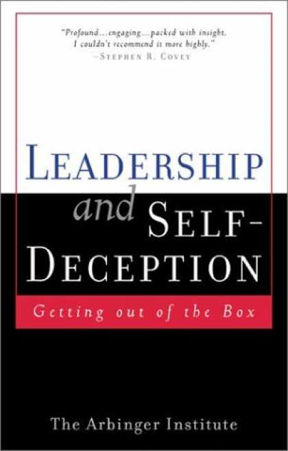 Bestsellers (2006) - Leadership and Self Deception: Getting Out of the Box by The Arbinger Institute