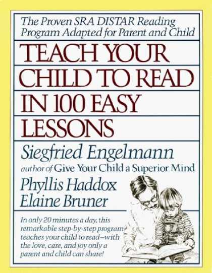 Bestsellers (2006) - Teach Your Child to Read in 100 Easy Lessons by Siegfried Engelmann