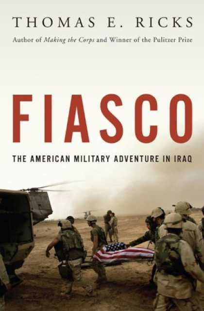 Bestsellers (2006) - Fiasco: The American Military Adventure in Iraq by Thomas E. Ricks