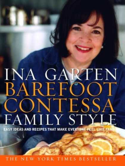Bestsellers (2006) - Barefoot Contessa Family Style: Easy Ideas and Recipes That Make Everyone Feel L