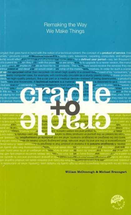 Bestsellers (2006) - Cradle to Cradle: Remaking the Way We Make Things by William McDonough