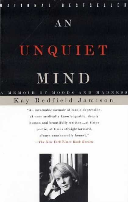 Bestsellers (2006) - An Unquiet Mind: A Memoir of Moods and Madness by Kay Redfield Jamison