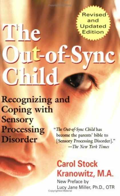 Bestsellers (2006) - The Out-of-Sync Child: Recognizing and Coping with Sensory Processing Disorder,