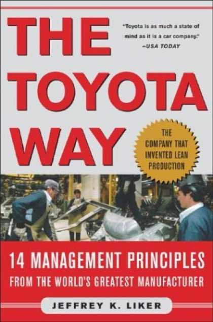 Bestsellers (2006) - The Toyota Way: 14 Management Principles From The World's Greatest Manufacturer