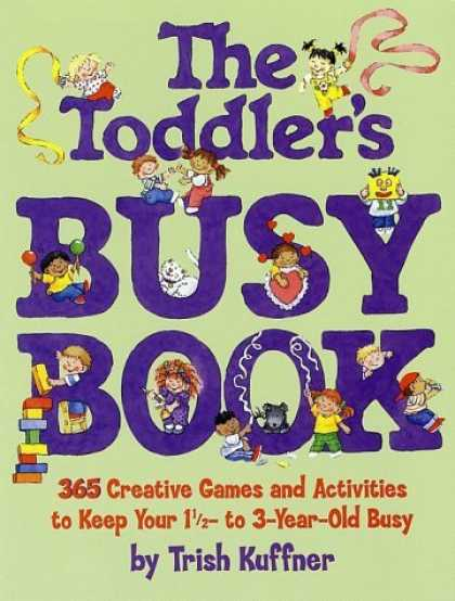 Bestsellers (2006) - The Toddlers Busy Book by Trish Kuffner