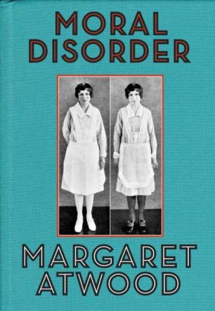 Bestsellers (2006) - Moral Disorder: and Other Stories by Margaret Atwood