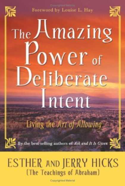 Bestsellers (2006) - The Amazing Power of Deliberate Intent: Living the Art of Allowing by Esther Hic