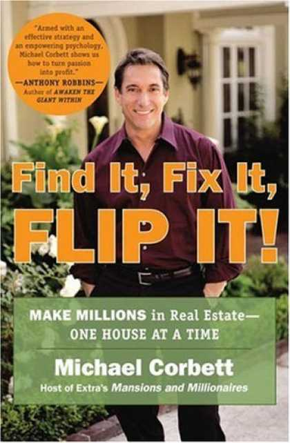 Bestsellers (2006) - Find It, Fix It, Flip It!: Make Millions in Real Estate--One House at a Time by
