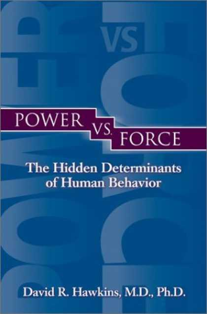 Bestsellers (2006) - Power vs. Force: The Hidden Determinants of Human Behavior by David R. Hawkins