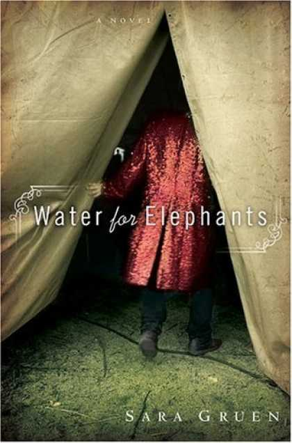 Bestsellers (2006) - Water for Elephants: A Novel (RoughCut) by Sara Gruen