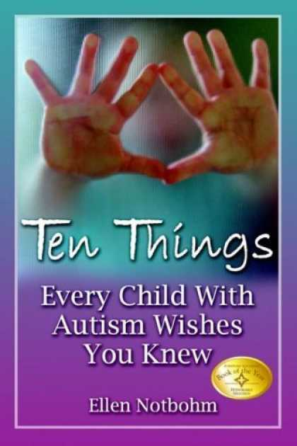 Bestsellers (2006) - Ten Things Every Child with Autism Wishes You Knew by Ellen Notbohm