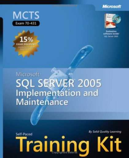 Bestsellers (2006) - MCTS Self-Paced Training Kit (Exam 70-431): Microsoft SQL Server(TM) 2005 Imple