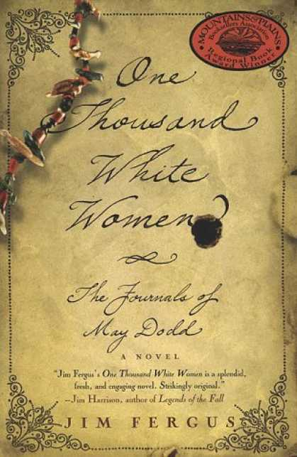 Bestsellers (2006) - One Thousand White Women: The Journals of May Dodd by Jim Fergus