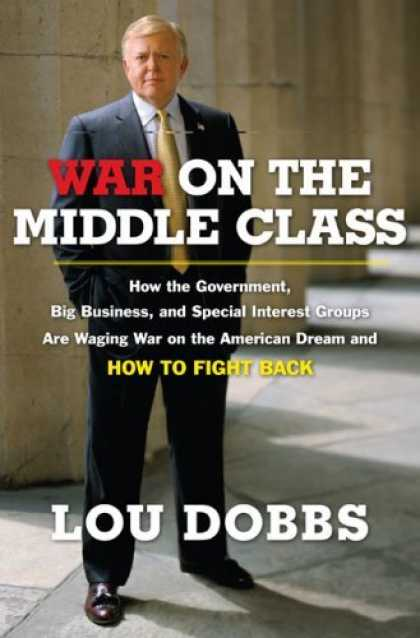 Bestsellers (2006) - War on the Middle Class: How the Government, Big Business, and Special Interest
