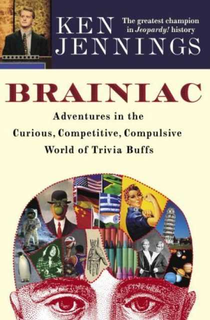 Bestsellers (2006) - Brainiac: Adventures in the Curious, Competitive, Compulsive World of Trivia Buf