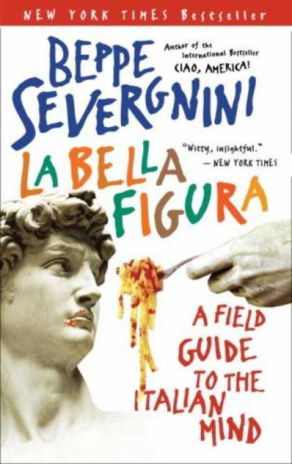 Bestsellers (2006) - La Bella Figura: A Field Guide to the Italian Mind by Beppe Severgnini