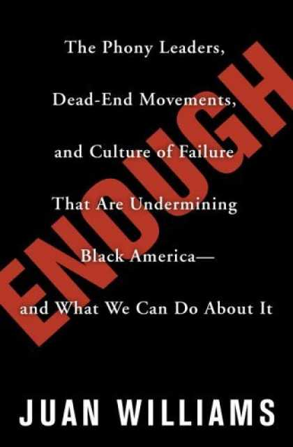 Bestsellers (2006) - Enough: The Phony Leaders, Dead-End Movements, and Culture of Failure That Are U