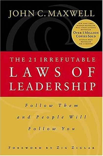 Bestsellers (2006) - The 21 Irrefutable Laws of Leadership by John C. Maxwell