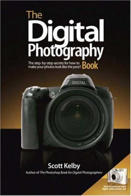 Bestsellers (2006) - The Digital Photography Book by Scott Kelby