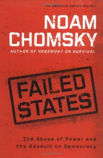 Bestsellers (2006) - Failed States: The Abuse of Power and the Assault on Democracy by Noam Chomsky