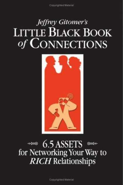 Bestsellers (2006) - Little Black Book of Connections: 6.5 Assets for Networking Your Way to Rich Rel