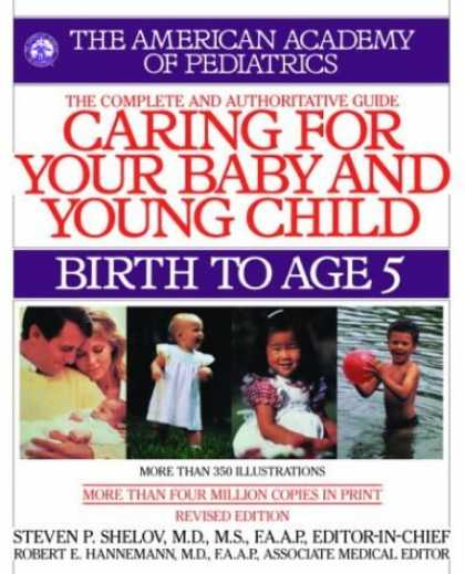 Bestsellers (2006) - Caring for Your Baby and Young Child, Revised Edition: Birth to Age 5 by America