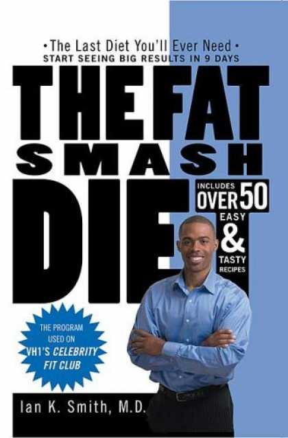 Bestsellers (2006) - The Fat Smash Diet: The Last Diet You'll ever need by Ian K. Smith