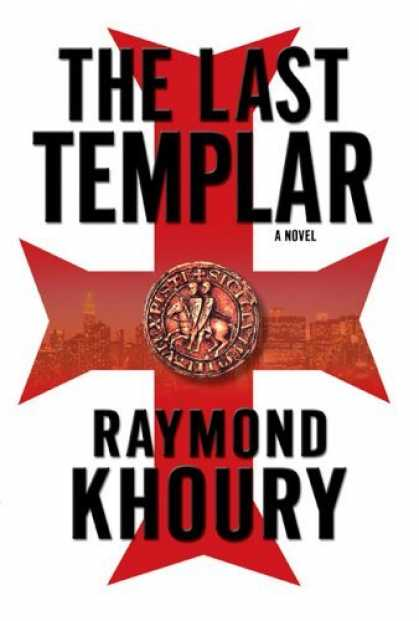 Bestsellers (2006) - The Last Templar by Raymond Khoury