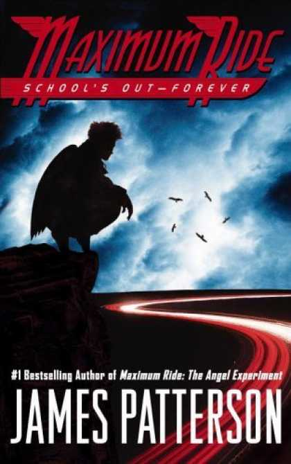 Bestsellers (2006) - Maximum Ride: School's Out Forever by James Patterson