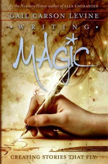 Bestsellers (2006) - Writing Magic: Creating Stories that Fly by Gail Carson Levine