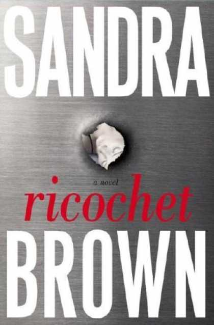 Bestsellers (2006) - Ricochet: A Novel by Sandra Brown