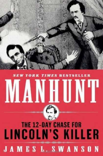 Bestsellers (2006) - Manhunt: The 12-Day Chase for Lincoln's Killer by James L. Swanson